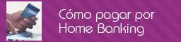 Cómo pagar por homebanking